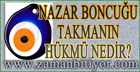 İslama Göre Nazar Boncuğu Takmanın Hükmü Nedir?
