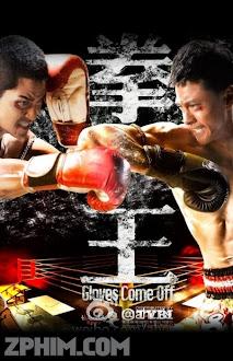 Quyền Vương - Gloves Comes Off (2012) Poster