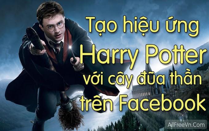 Tạo hiệu ứng Harry Potter với cây đũa thần trên Facebook