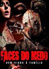 Baixar Filme Faces do Medo Bem Vindo à Família Dublado Torrent