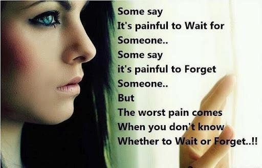 1 - Whether to wait or forget.........