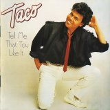 Taco - Tell Me That You Like It