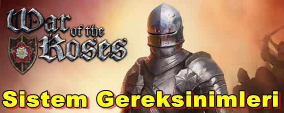 War Of The Roses – Winter Has Arrived PC Sistem Gereksinimleri