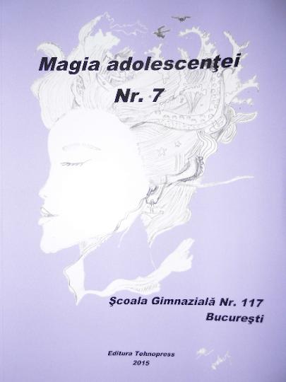 ed5 (ELECTRONIC - revistă scolara) magia adolescentei_ŞCOALA GIMNAZIALĂ_Nr. 117_Bucuresti_SECTOR 6