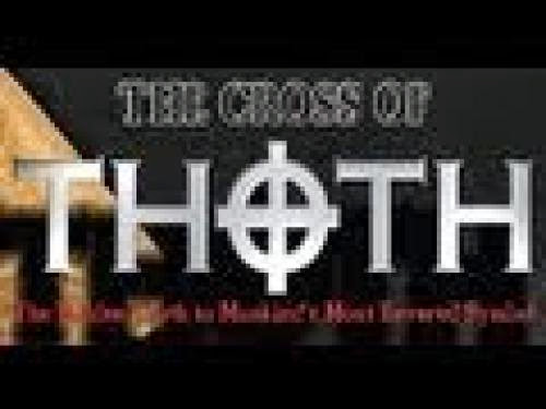The Cross Of Thoth Ancient Secrets Revealed Repost