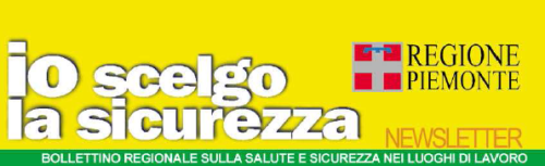 Pubblicato Io scelgo la sicurezza numero di giugno, il bollettino della regione Piemonte. I processi della sicurezza con le tre P: prevenzione, protezione, promozione.