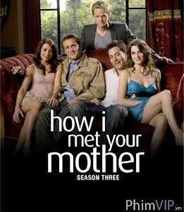 Câu Chuyện Tình Được Thuật Lại 3 - How I Met Your Mother Season 3 poster