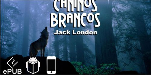 Caninos Brancos de Jack London