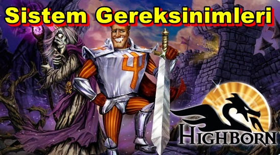 Highborn PC Sistem Gereksinimleri