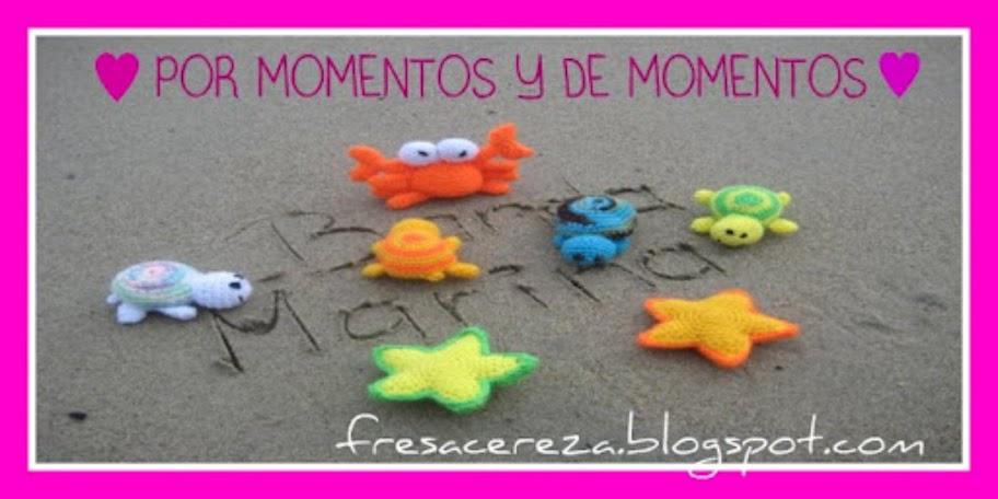 ** ♥ POR MOMENTOS Y DE MOMENTOS ♥ **