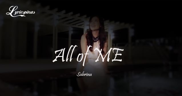 Sabrina All Of Me Lyrics