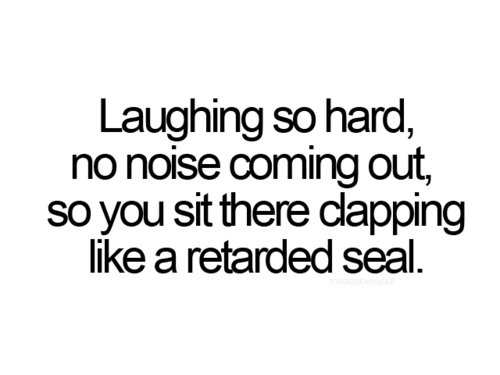 When it's really funny...
