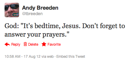 Twitter Post - God: It's bedtime, Jesus. Don't forget to answer your prayers.