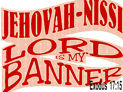 The meaning of god jehovah nissi for Jehovah nissi