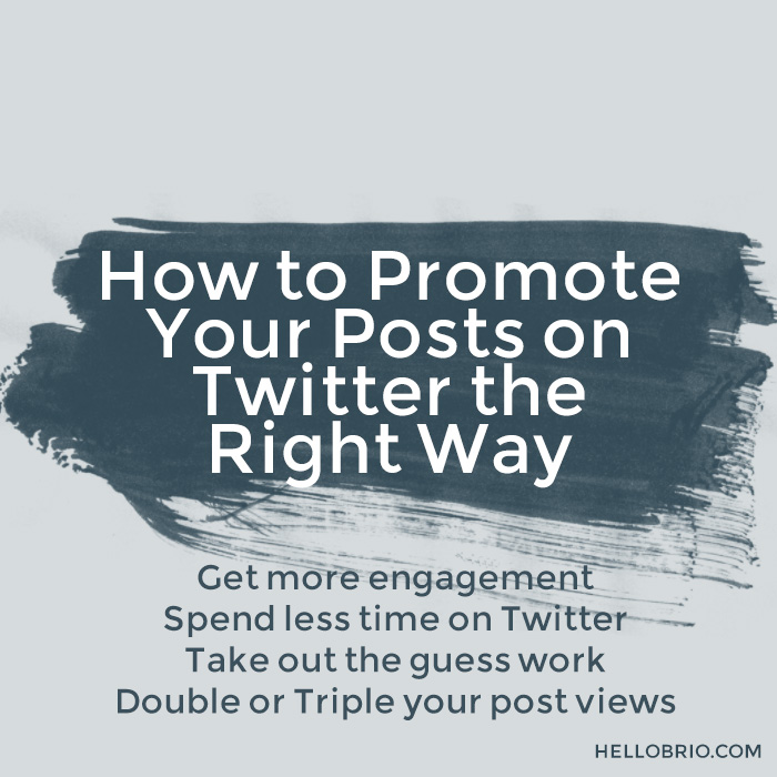 How to promote your posts on twitter the right way - Social Media and Content Marketing tips on HelloBrio.com