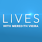 Lives with Meredith Vieira