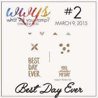 http://whatwillyoustamp.blogspot.com/2015/03/wwys-challenge-2-best-day-ever.html