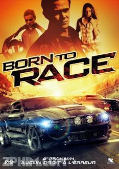 Sinh Ra Để Đua - Born To Race (2011) Poster