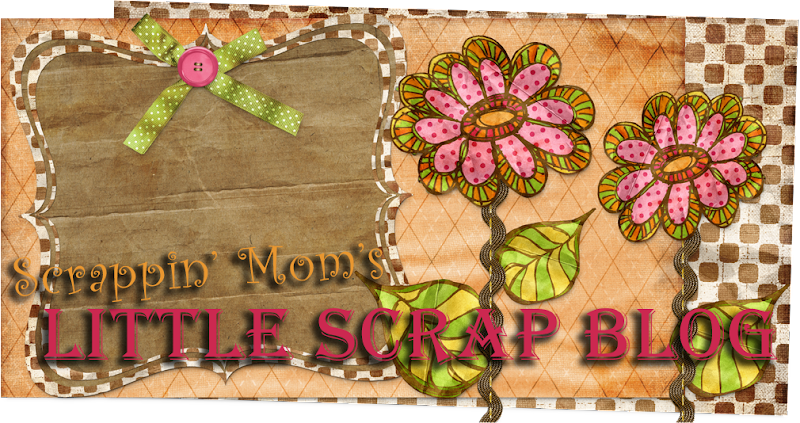 Scrappin' Mom's Little Scrap Blog