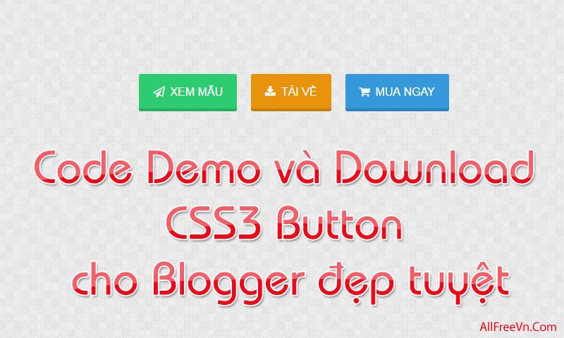 Code Demo và Download CSS3 Button cho Blogger đẹp tuyệt