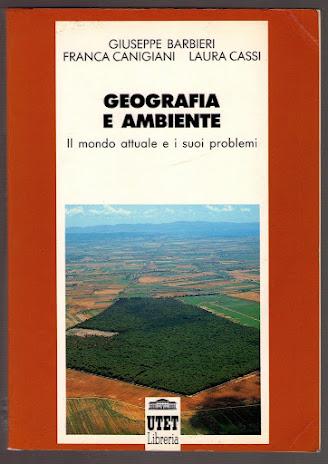 Geografia e ambiente: il mondo attuale e i suoi problemi