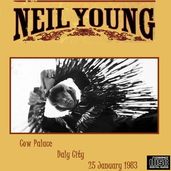 Neil Young Cow Palace Daly City 25 January 1983