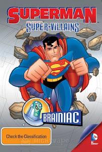 Siêu Nhân Đối Đầu Siêu Quái Vật - Superman Super Villains Brainiac poster