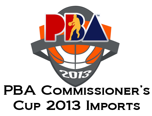 38th Season PBA Commissioner's Cup 2013 Imports