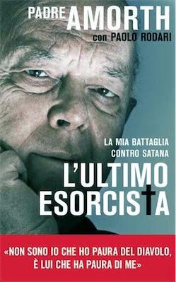 Gabriele Amorth, Paolo Rodari – L' ultimo esorcista. La mia battaglia contro Satana (2012) Ita