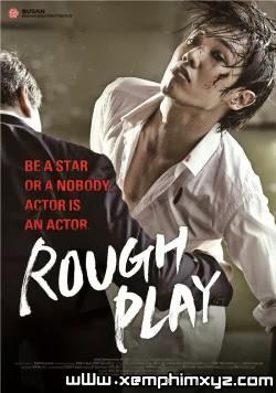 Rough Play - Đời Diễn Viên