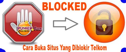 Cara Buka Situs Yang Diblokir Telkom, Cara Membuka Situs Yang Diblokir