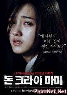 Phim Đừng Khóc Mẹ Ơi Full Hd - Don't Cry Mommy
