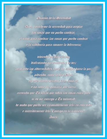 i am also sharing with you all the serenity prayer in spanish and in english thanks all and have a blessed day