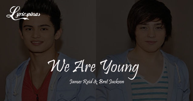 James Reid and Bret Jackson 'We Are Young'