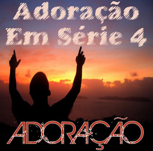 Adora��o Em S�rie - Vol. 04 - Adora��o