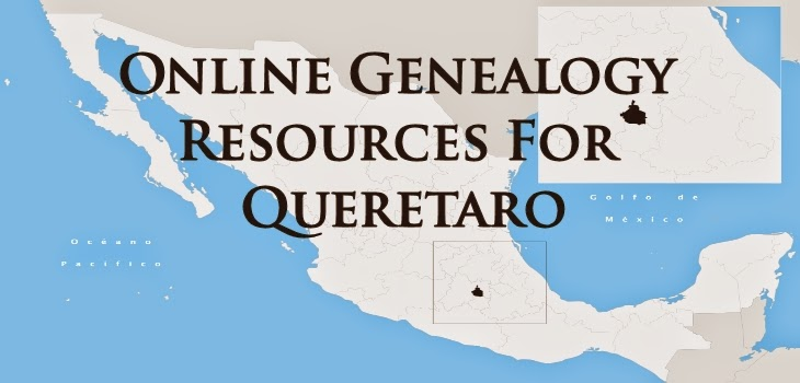 Online Genealogy Resources for Queretaro, Mexico