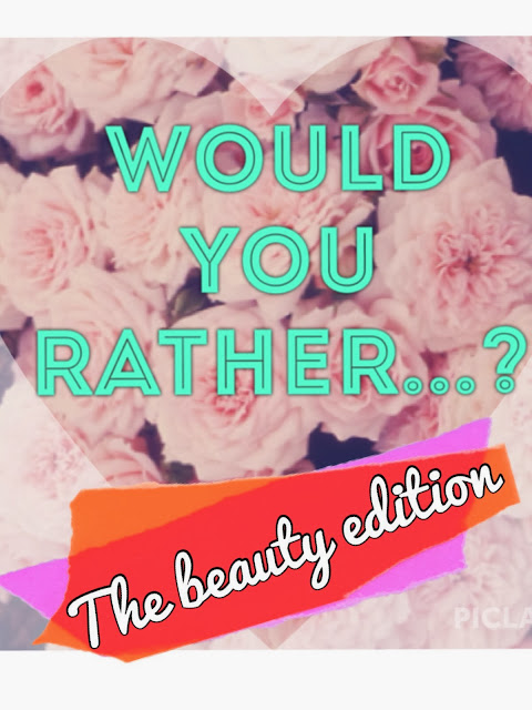 Would-You-Rather-The-Beauty-Edition