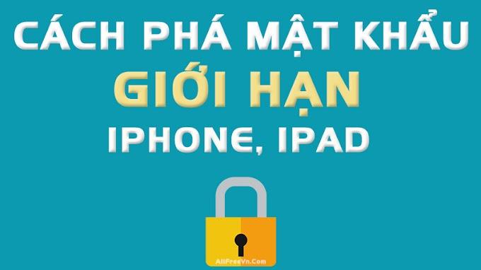 Cách phá mật khẩu giới hạn iPhone, iPad dễ dàng