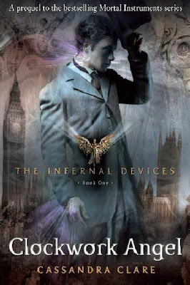 Book Review: Clockwork Angel (The Infernal Devices, Book 1), By Cassandra Clare Cover Art