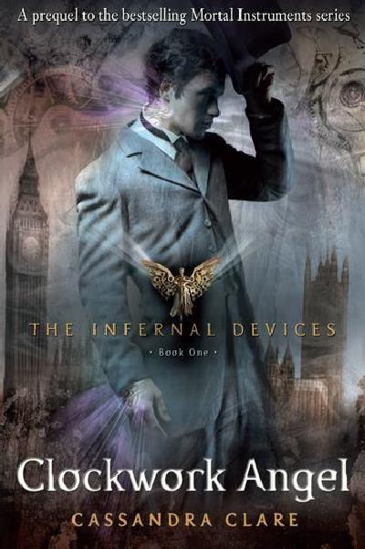 Series Review: Clockwork Angel (The Infernal Devices,Book 1), By Cassandra Clare Cover art