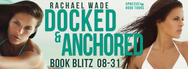 Book Blitz: Docked & Anchored By Rachael Wade