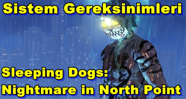 Sleeping Dogs: Nightmare in North Point Sistem Gereksinimleri
