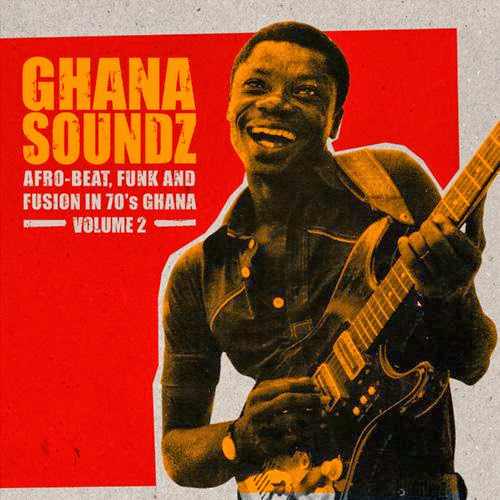 VA   Ghana Soundz Vol.2: Afro Beat, Funk & Fusion in 70 | músicas
