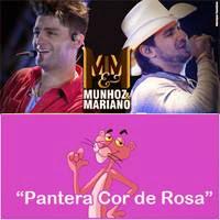 Pantera Cor de Rosa – Munhoz e Mariano – Mp3