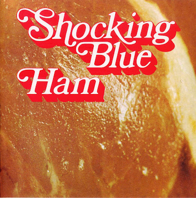 Shocking Blue ~ 1973b ~ Ham
