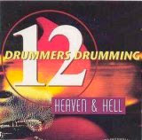 Twelve Drummers Drumming - Heaven and Hell