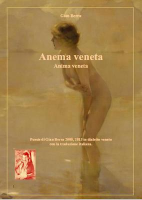 Anema veneta, anima veneta, poesie di Gian Berra. £& poesie in dialetto veneto con traduzione in italiano di Gian Berra 2014