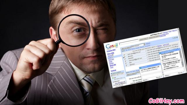 Cách kiểm tra xem Gmail có bị xem trộm hay không
