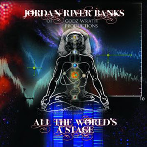 Jordan River Banks - All The Worlds A Stage