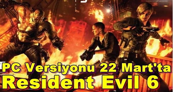 Resident Evil 6 PC Versiyonu 22 Mart 2013'te Bizlerle